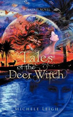 Tales of the Deer Witch: A Fantasy Novel - Leigh, Michele