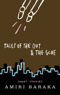 Tales of the Out & the Gone - Baraka, Amiri