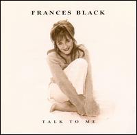 Talk to Me - Frances Black