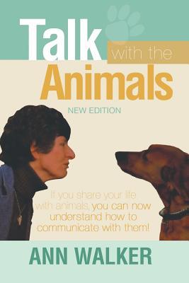 Talk with the Animals - Walker, Ann, PH.D.