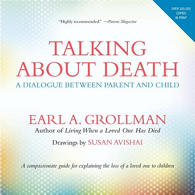 Talking about Death: A Dialogue Between Parent and Child - Grollman, Earl A, Rabbi