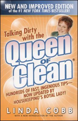 Talking Dirty with the Queen of Clean - Cobb, Linda C