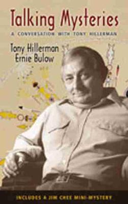 Talking Mysteries: A Conversation with Tony Hillerman - Hillerman, Tony, and Bulow, Ernie