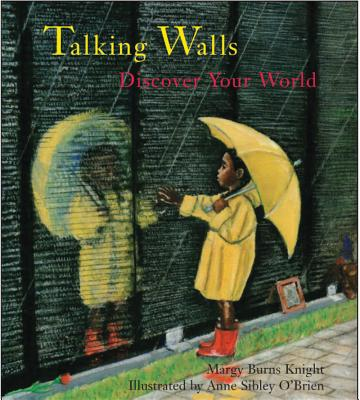 Talking Walls: Discover Your World - Knight, Margy Burns, and O'Brien, Anne Sibley (Illustrator)