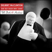 Tall, Dark, And Handsome - Delbert McClinton