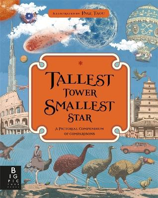 Tallest Tower, Smallest Star: A Pictorial Compendium of Comparisons - Baker, Kate, and Tsou, Page