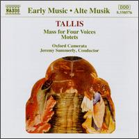 Tallis: Mass for Four Voices; Motets - Oxford Camerata; Jeremy Summerly (conductor)