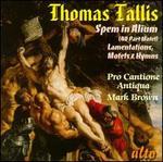 Tallis: Spem in Alium; Lamentations; Motets & Hymns