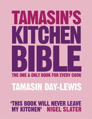 Tamasin's Kitchen Bible: The One And Only Book For Every Cook - Day-Lewis, Tamasin