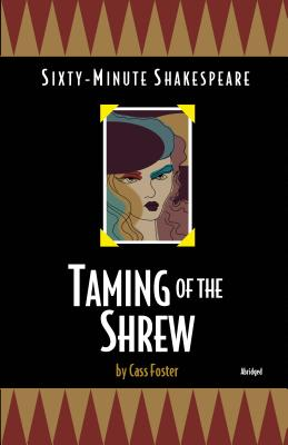 Taming of the Shrew: Sixty-Minute Shakespeare Series - Foster, Cass