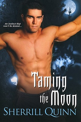 Taming the Moon - Quinn, Sherrill
