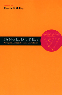 Tangled Trees: Phylogeny, Cospeciation, and Coevolution - Page, Roderic D M (Editor)
