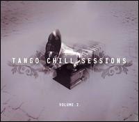 Tango Chill Sessions, Vol. 2 - Various Artists