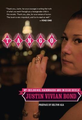 Tango: My Childhood, Backwards and in High Heels - Bond, Justin Vivian