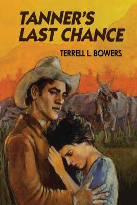 Tanner's Last Chance - Bowers, Terrell L