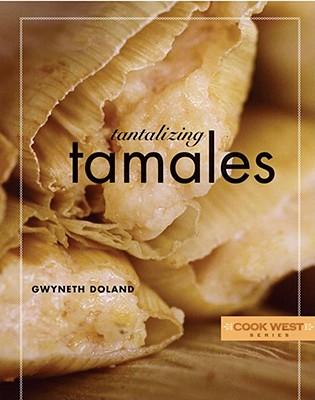 Tantalizing Tamales - Doland, Gwyneth