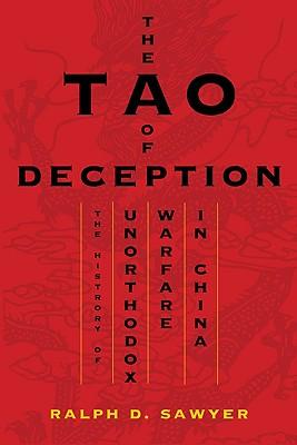 Tao of Deception: Unorthodox Warfare in Historic and Modern China - Sawyer, Ralph D