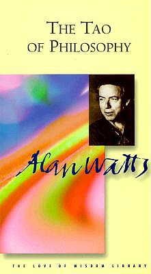 Tao of Philosophy - Watts, Alan W