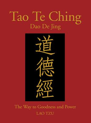 Tao Te Ching (DAO de Jing): The Way to Goodness and Power - Tzu, Lao, and Trapp, James (Translated by)