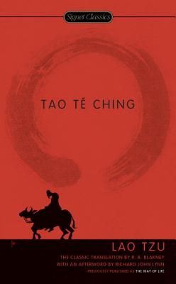 Tao Te Ching - Lao Tzu, and Blakney, R B (Introduction by), and Lynn, Richard John, Professor (Afterword by)