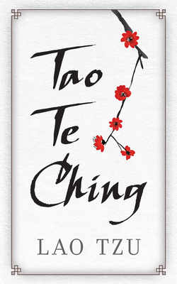 Tao Te Ching - Tzu, Lao