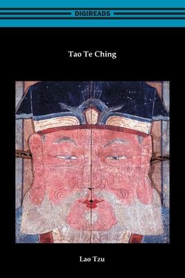 Tao Te Ching - Lao Tzu, and Legge, James (Translated by)