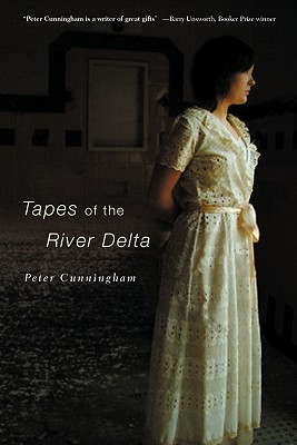 Tapes of the River Delta - Cunningham, Peter