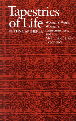 Tapestries of Life - Aptheker, Bettina