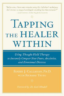 Tapping the Healer Within - Callahan, Roger, and Trubo, Richard