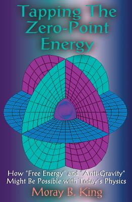 Tapping the Zero Point Energy - King, Moray B