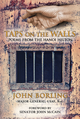 Taps on the Walls: Poems from the Hanoi Hilton - Borling, John, and McCain, John (Foreword by)