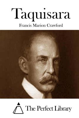 Taquisara - Crawford, Francis Marion, and The Perfect Library (Editor)