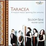 Taracea: A musical mosaic spanning five centuries