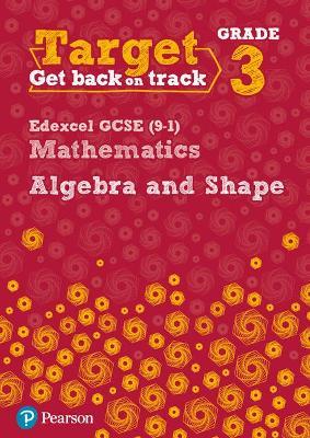 Target Grade 3 Edexcel GCSE (9-1) Mathematics Algebra and Shape Workbook - Pate, Katherine