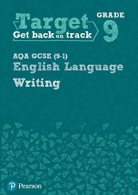 Target Grade 9 Writing AQA GCSE (9-1) English Language Workbook: Target Grade 9 Writing AQA GCSE (9-1) English Language Workbook -