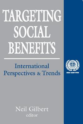 Targeting Social Benefits: International Perspectives and Trends - Gilbert, Neil (Editor)