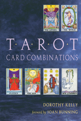 Tarot Card Combinations - Kelly, Dorothy