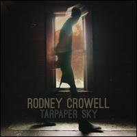 Tarpaper Sky - Rodney Crowell