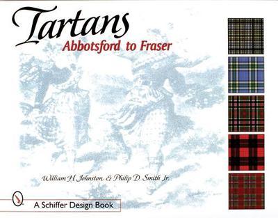 Tartans: Abbotsford to Fraser - Johnston, William H