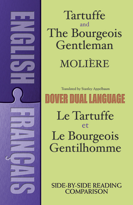 Tartuffe and the Bourgeois Gentleman: A Dual-Language Book - Moliere, Jean-Baptiste, and Appelbaum, Stanley