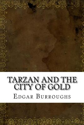 Tarzan and the City of Gold - Burroughs, Edgar Rice