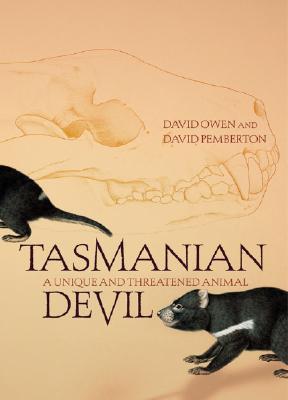 Tasmanian Devil: A Unique and Threatened Animal - Owen, David, Lord, and Pemberton, David