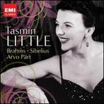 Tasmin Little plays Brahms, Sibelius, & Pärt