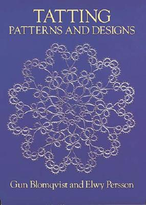Tatting Patterns and Designs - Blomqvist, Gun, and Persson, Elwy