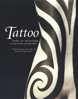 Tattoo-PB - Thomas, Nicholas (Editor), and Cole, Anna (Editor), and Douglas, Bronwen (Editor)