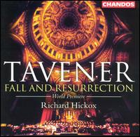 Tavener: Fall and Resurrection - Adrian Peacock (vocals); Michael Chance (counter tenor); Patricia Rozario (soprano); Stephen Richardson (bass);...