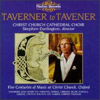 Taverner To Tavener - Stephen Farr (organ); Christ Church Cathedral Choir, Oxford (choir, chorus)