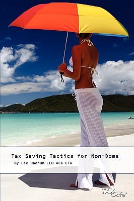 Tax Saving Tactics for Non-Doms - Hadnum, Lee