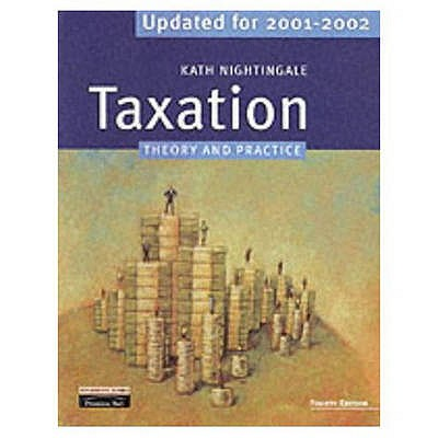 Taxation 2001-2002: Updated: Theory and Practice - Nightingale, Kath