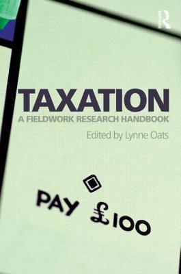 Taxation: A Fieldwork Research Handbook - Oats, Lynne (Editor)